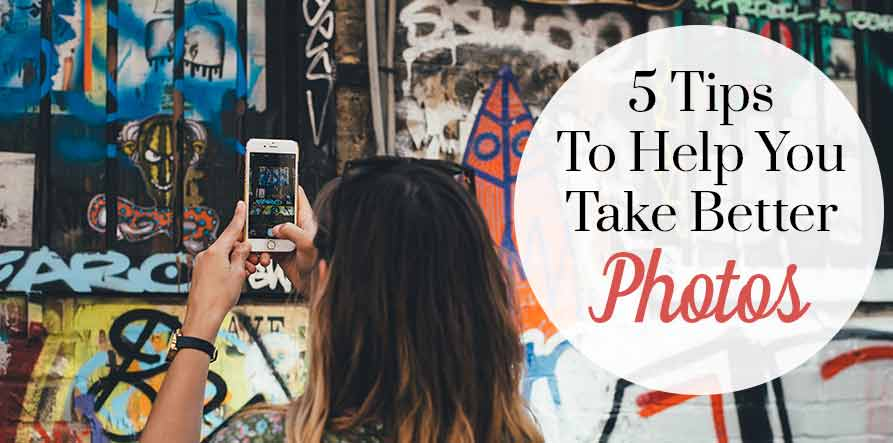 5-tips-to-help-you-take-better-photos-new-image